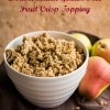 Double Batch Gluten Free Fruit Crisp Topping
